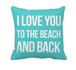 "4TH Emotion I Love You to The Beach and Back Throw Pillow Case Cushion Cover 18"" x 18"" Inch"