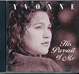 img - for Yvonne His Pursuit of Me : Love is Patient; Why; In Christ Alone; How Can I Keep From Singing; It's Alright; All things Holy; The Greatest Thing; Humility; Sunday Paper (1999 Music CD) book / textbook / text book