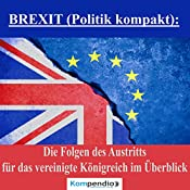BREXIT: Die Folgen des Austritts für das Vereinigte Königreich im Überblick (Politik kompakt) | Alessandro Dallmann