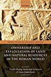 img - for Ownership and Exploitation of Land and Natural Resources in the Roman World (Oxford Studies on the Roman Economy) book / textbook / text book