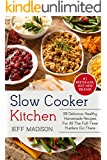 Slow Cooker Kitchen: 50 Delicious, Healthy, Homemade Recipes For All The Full-Time Hustlers Out There (Good Food Series)