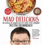 download ebook cooking light mad delicious: the science of making healthy food taste amazing by keith schroeder (2014-10-21) pdf epub