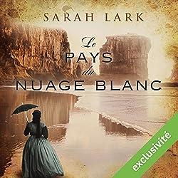 Le pays du nuage blanc (Trilogie Sarah Lark 1)