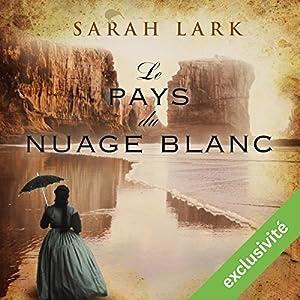 Le pays du nuage blanc (Trilogie Sarah Lark 1) | Livre audio