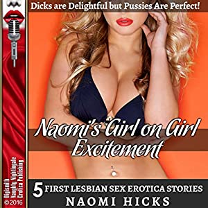 Naomi's Girl on Girl Excitement: D--ks Are Delightful but P---ies Are Perfect! Audiobook