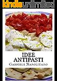 Idee Antipasti (Italian Edition)