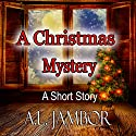 A Christmas Mystery : A Short Story Audiobook by A.L. Jambor Narrated by Sabrina Hawkins