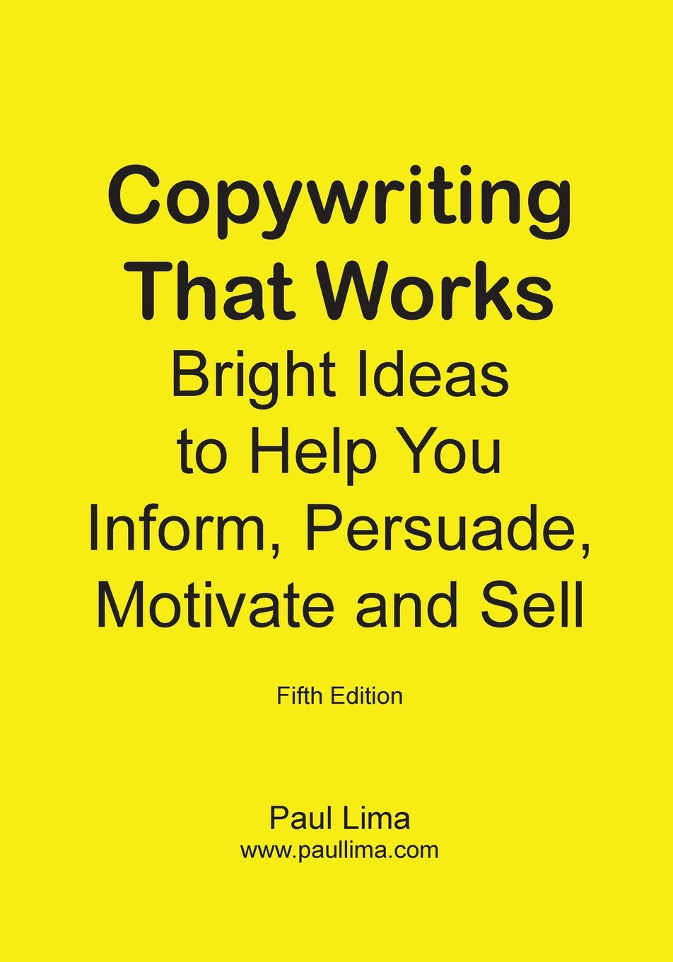 Download Copywriting That Works: Bright Ideas to Help You Inform, Persuade, Motivate and Sell! PDF
