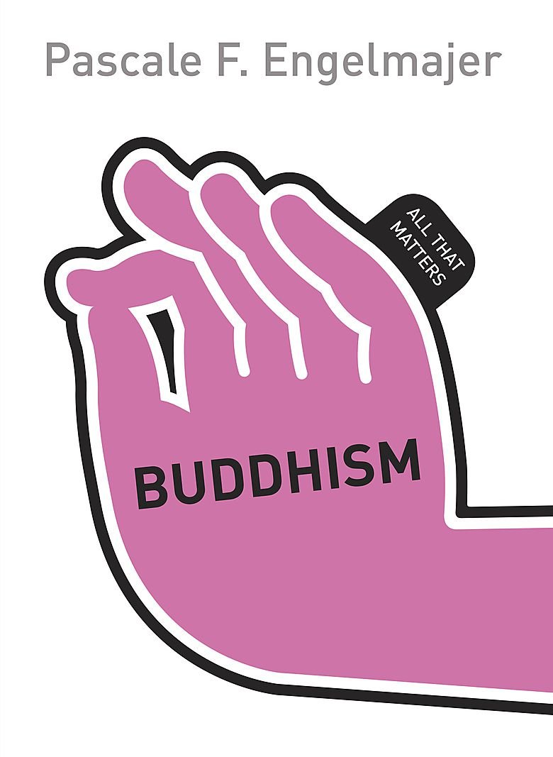 Buddhism: All That Matters (Teach Yourself)