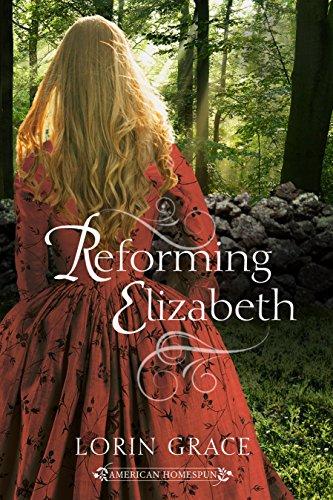 Homespun Linen - Reforming Elizabeth (American Homespun Book 2)