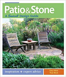 Book Patio and Stone: A Sunset Design Guide (Sunset Design Guides)