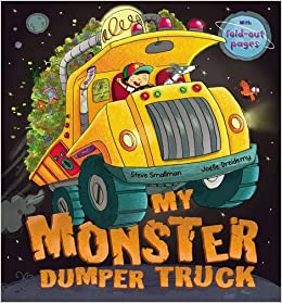 My Monster Dumper Truck: Amazon co uk: Steve Smallman