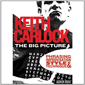 Keith Carlock The Big Picture Phrasing, Improvisation, Style & Technique