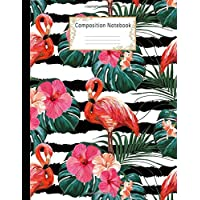 Composition Notebook: Wide Ruled Lined Paper Notebook Journal: Pretty Flamingo and Hibiscus Flowers Workbook for Adults Girls Kids Teens Students for ... Writing Notes | Large Size 8.5 X 11 Inches