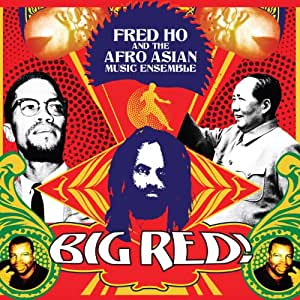 Fred Ho & Afro Asian Music Ensemble: Big Red