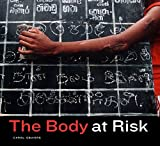 The Body at Risk 0th Edition