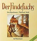 img - for Der Findefuchs. Wie der kleine Fuchs eine Mutter bekam. book / textbook / text book
