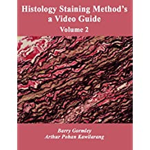 Histology Staining Method's a Video Guide: Volume 2