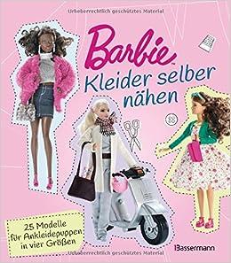 Barbie Kleider Selber Nähen 25 Modelle Für Ankleidepuppen In Vier