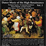Dance Music of the High Renaissance, Vol.2 (From the Vault)