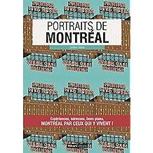 Portraits de Montréal: Expériences, adresses, bons plans, Montréal par ceux qui y vivent!
