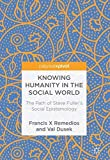 img - for Knowing Humanity in the Social World: The Path of Steve Fuller's Social Epistemology book / textbook / text book