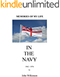 """Memories of my Life """"IN THE NAVY"""""""