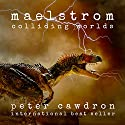 Maelstrom Audiobook by Peter Cawdron Narrated by Emily Woo Zeller, Andrew Eiden, Amy Landon