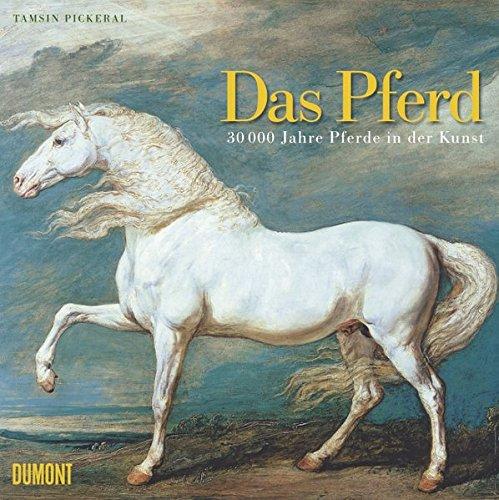 Das Pferd: 30.000 Jahre Pferde in der Kunst: Amazon.de: Tamsin ...