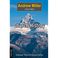 Church History (Collected Works of Andrew Miller Book 8) (English Edition)