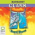 Board Shorts | Margaret Clark
