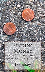 Finding Money: over 400 places to find spare cash in your life