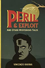 Peril & Exploit: And Other Mysterious Tales Kindle Edition