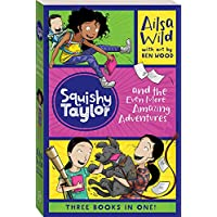 Squishy Taylor and the Even More Amazing Adventures: Three favourites from Squishy Taylor!