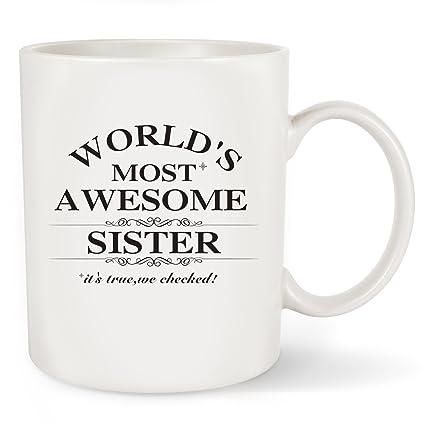 Amazon.com: Birthday Gifts Idea For Sister Coffee Mug - World\'s Most ...