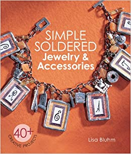 Simple Soldered Jewelry & Accessories: 40+ Creative Projects Downloads Torrent