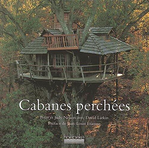 Cabanes perchées (Eagle Perch)