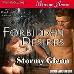 Forbidden Desires: Tri-Omega Mates 2: Siren Publishing Menage Amour Manlove | Stormy Glenn