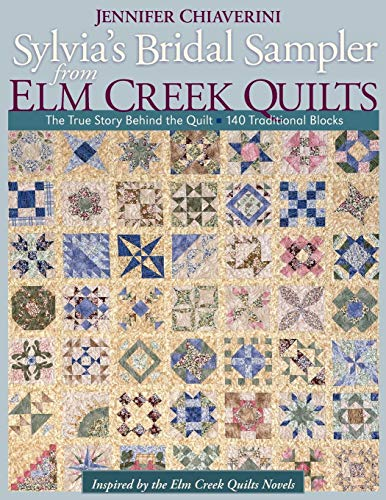 Sylvia's Bridal Sampler from Elm Creek Q: The True Story Behind the Quilt  140 Traditional -