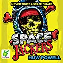 Spacejackers Audiobook by Huw Powell Narrated by Mike Grady