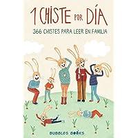 1 Chiste por día - 366 chistes para leer en familia: Chistes infantiles de humor apto para niños y niñas. Divertidos y…