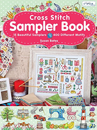 (Cross Stitch Sampler Book: 15 Beautiful Samplers, 400 Different Motifs)