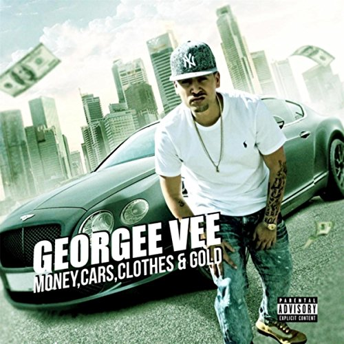 Money, Cars, Clothes & Gold [Explicit] (Money And The Cars Cars And The Clothes)