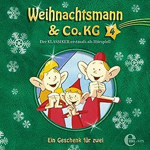 Ein Geschenk für zwei (Weihnachtsmann & Co. KG 4) Hörspiel
