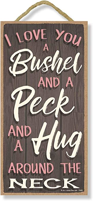 Honey Dew Gifts I Love You a Bushel and a Peck and a Hug Around The Neck 5 inch by 10 inch Hanging, Wall Art, Decorative Wood Sign Home Decor, Love Sign, Love Quotes Wall Decor