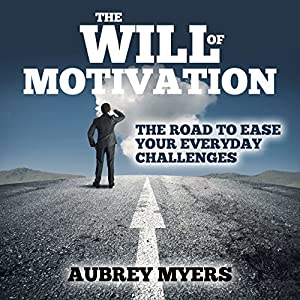 The Will of Motivation Audiobook