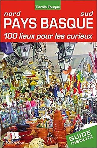 PAYS BASQUE 100 LIEUX POUR LES CURIEUX epub pdf