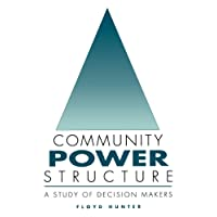 Community Power Structure: A Study of Decision Makers