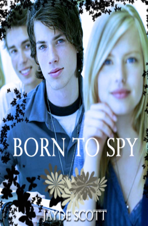 Read Born To Spy By Jayde Scott