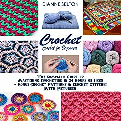 Crochet: Crochet for Beginners